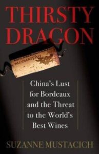 Thirsty Dragon Book Cover 193x300 Suzanne Mustacich Bordeaux in China Thirsty Dragon, Review, Interview